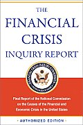 Financial Crisis Inquiry Report: Final Report of the National Commission on the Causes of the Financial and Economic Crisis in the United States Cover
