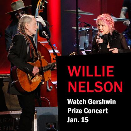 WILLIE NELSON Watch Gershwin Prize Concert Jan. 15