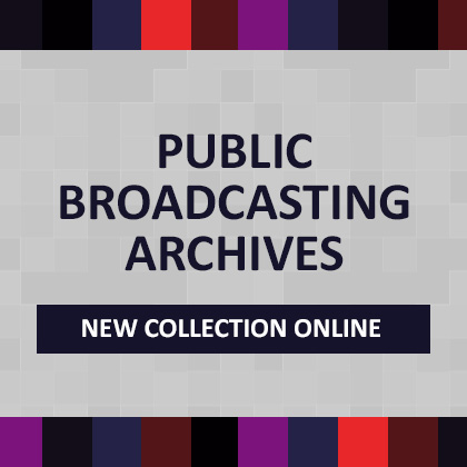 PUBLIC BROADCASTING ARCHIVES New Collection Online