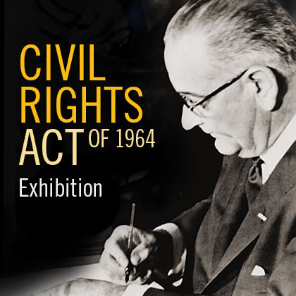 CIVIL RIGHTS ACT OF 1964 Exhibition