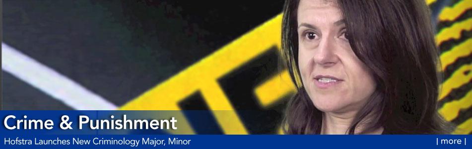 Crime & Punishment - Hofstra Launches New Criminology Major, Minor - more