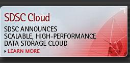 SDSC Cloud: SDSC Announces Scalable, High-Performance Data Storage Cloud