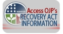 Access OJP's Recovery Act