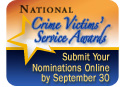 National Crime Victims' Service Awards; Submit Nominations Online by September 30, 2009