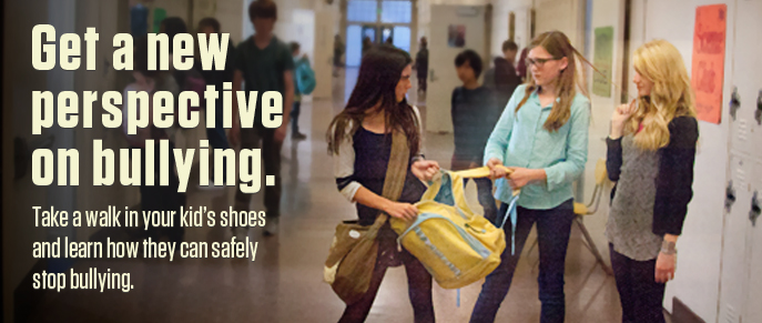 Get a new perspective on bullying. Take a walk in your kid's shoes and learn how they can safely stop bullying.
