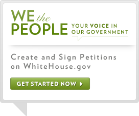 We the People- Create and sign petitions  on whitehouse.gov