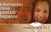 Información clave para los hispanos. Healthcare 411