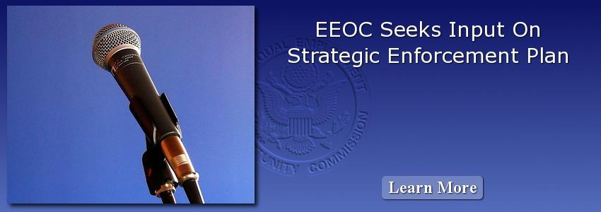 EEOC Seeks Input on Strategic Enforcement Plan