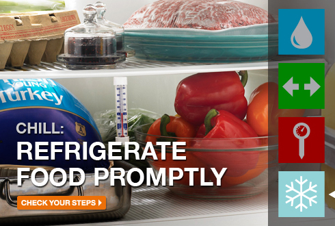 Chill: Refrigerate food promptly.