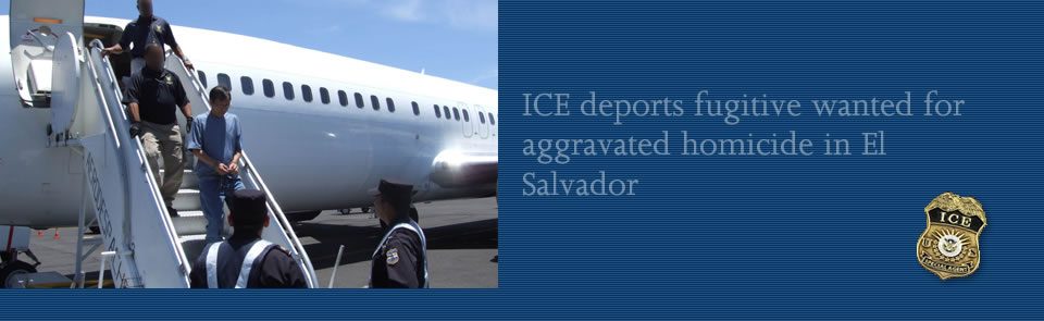 ICE deports fugitive wanted for aggravated homicide in El Salvador