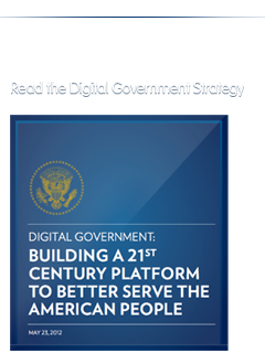 White House Report: Digital Government, building a 21st century platform to better serve the people of America. May 21, 2012