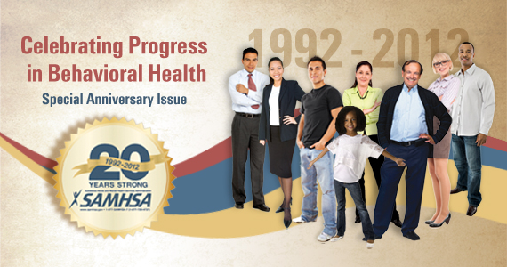 Celebrating Progress in Behavioral Health 1992-2012: Special Anniversary Issue