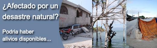 ¿Afectado por un desastre natural? Podria haber alivios disponibles