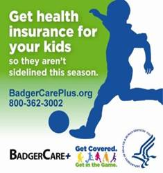 Wisconsin Get Covered. Get in the Game. Campaign Badge. Click to go to the BadgerCare+ website.