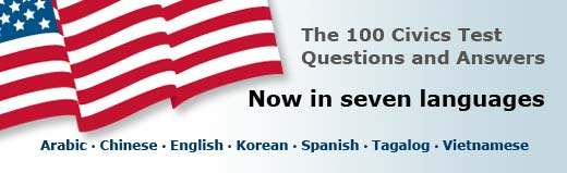 The 100 Civics Test Questions and Answers: Now in 7 Languages: Arabic, Chinese, English, Korean, Spanish, Tagalog, Vietnamese