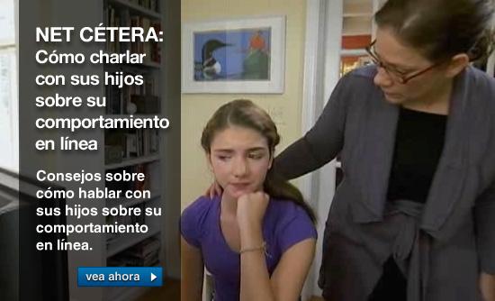 Net Cetera: Como charlar consus hijos sobre su comportamiento en linea