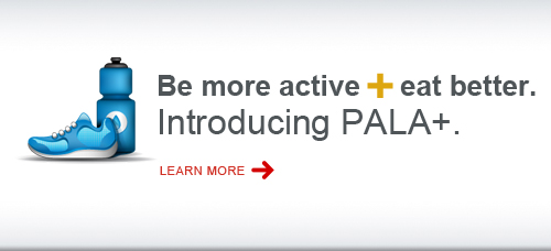 Be more active and eat better. Introducing PALA+. Click to learn more.