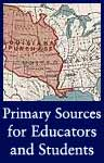 Primary Sources for Educators and Students