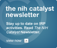 The NIH Catalyst Newsletter: Stay up to date on IRP activities.