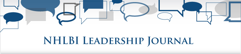NHLBI leadership journal connecting you to the leaders of tomorrows science today