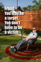 Fraud. You may be a target. You don't have to be a victim.
