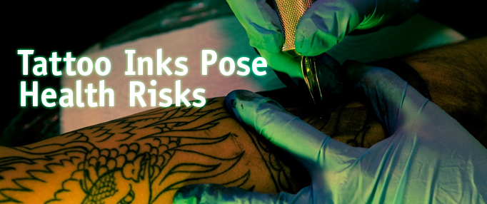 Tattoo Inks Pose Health Risks - (FEATURE)