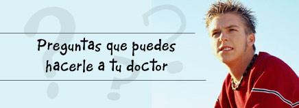 Preguntas que puedes hacerle a tu doctor