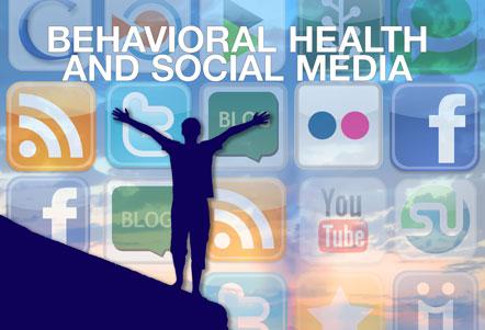 Behavioral Health and Social Media