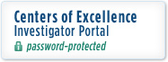 Centers of Excellence Investigator Portal (password protected)