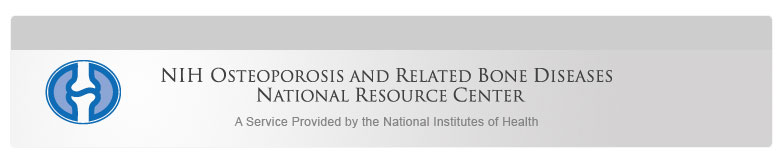 NIH Osteoporosis and Related Bone Diseases ~ National Resource Center