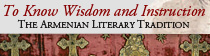 To Know Wisdom and Instruction - Armenian Literary Tradition