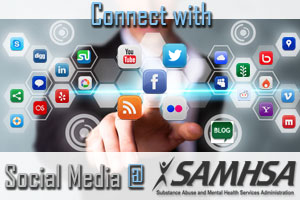 Connect with us via Social Media @ SAMHSA
