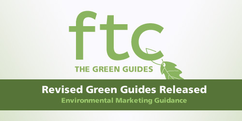 FTC releases revised Green Guides which provide environmental marketing guidance