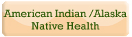 American Indian/Alaska Native Health