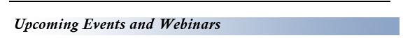 Upcoming Events and Webinars