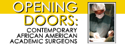 Opening Doors: Contemporary African American Academic Surgeons