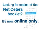 Net Cetera is online only.