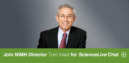Join NIMH Director Tom Insel for ScienceLive Chat
