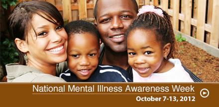 National Mental Illness Awareness Week, October 7-13, 2012