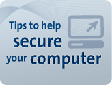 Tips to help you secure your computer