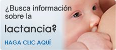 ¿Busca información sobre lactancia? Haga clic aquí.