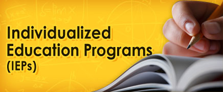 Individualized Education Programs (IEPs)
