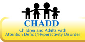 CHADD, Children and Adults with Attention Deficit/Hyperactivity Disorder