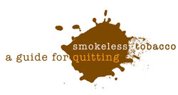 Smokeless Tobacco: A Guide for Quitting