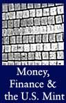 Money, Finance, and the U.S. Mint