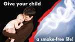 eCard: Give Your Child a Smoke-Free Life
