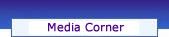 Media Corner