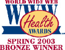 World Wide Web Bronze Health Award Spring 2004