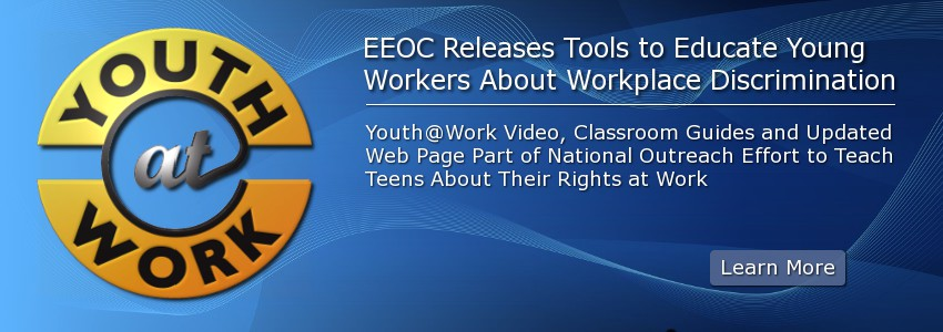 EEOC Releases Tools to Educate Young Workers About Workplace Discrimination