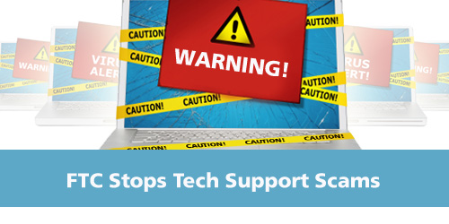 FTC stops tech support scams.
